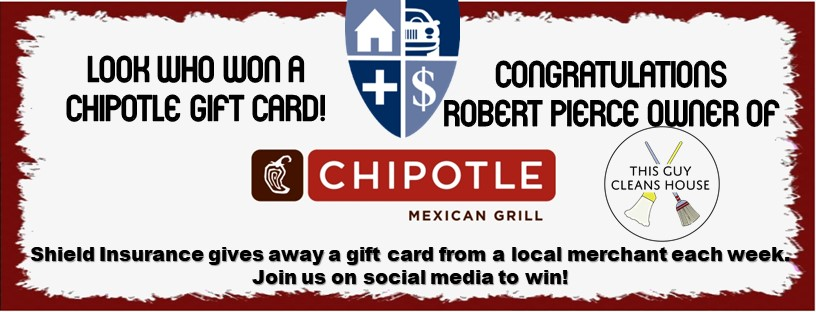 Chipotle gift card winner for Shield Insurance Agency GIve A Way