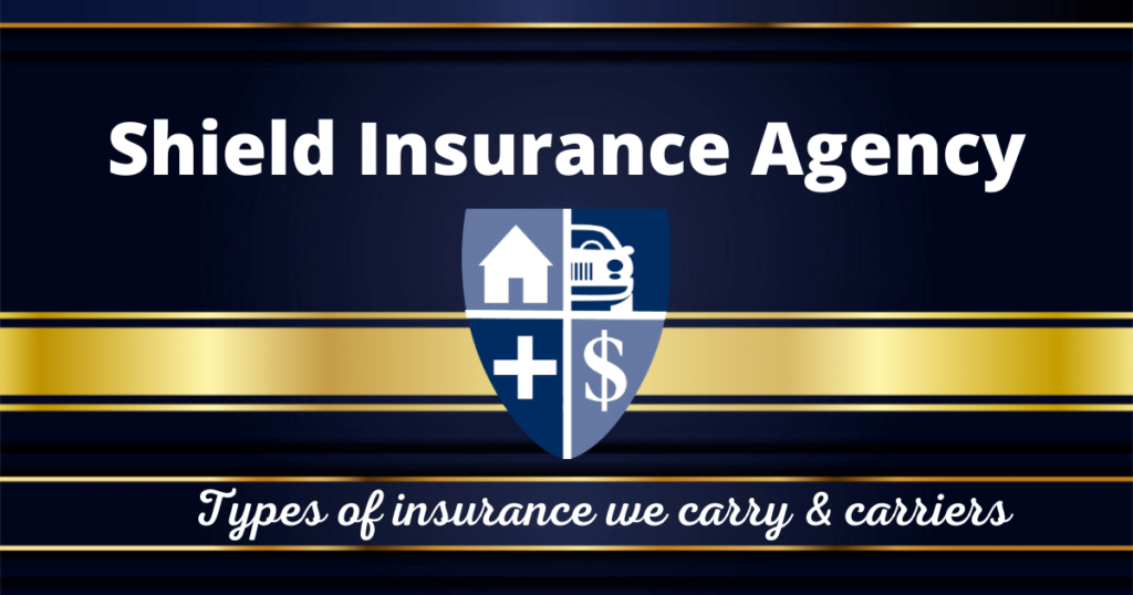 Shield Insurance Agency - Types of insurance and the insurance companies Shield is proud to represent